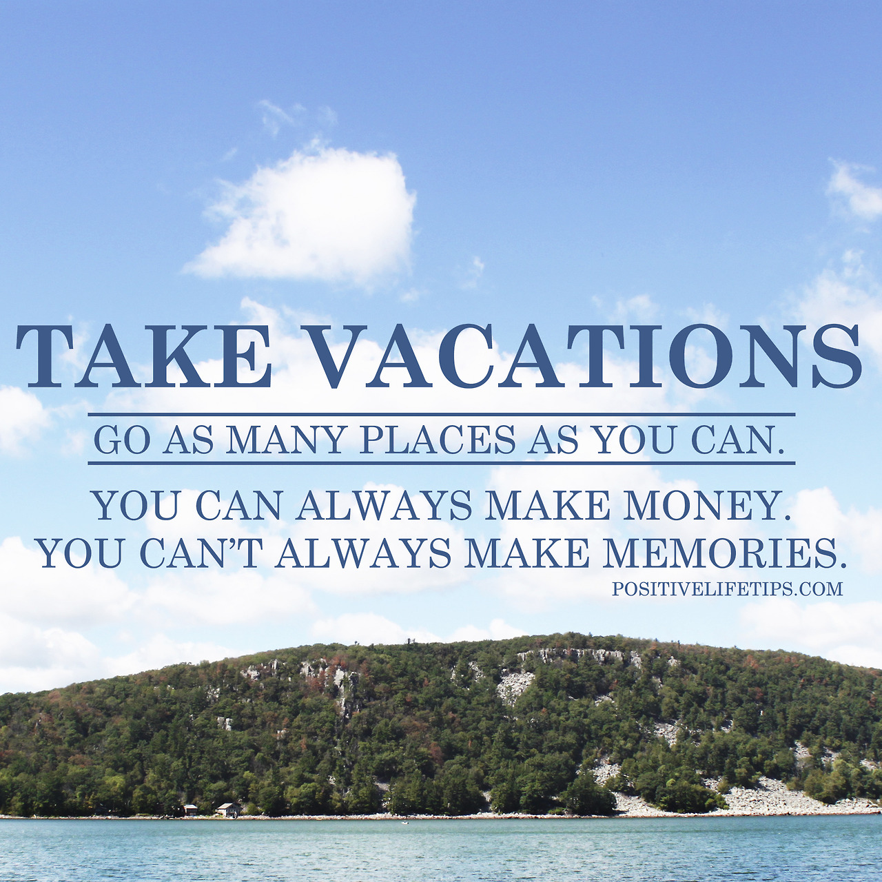 Vacation Quotes Positive Vibe Mondays 7312017  Science Says You Need A Vacation