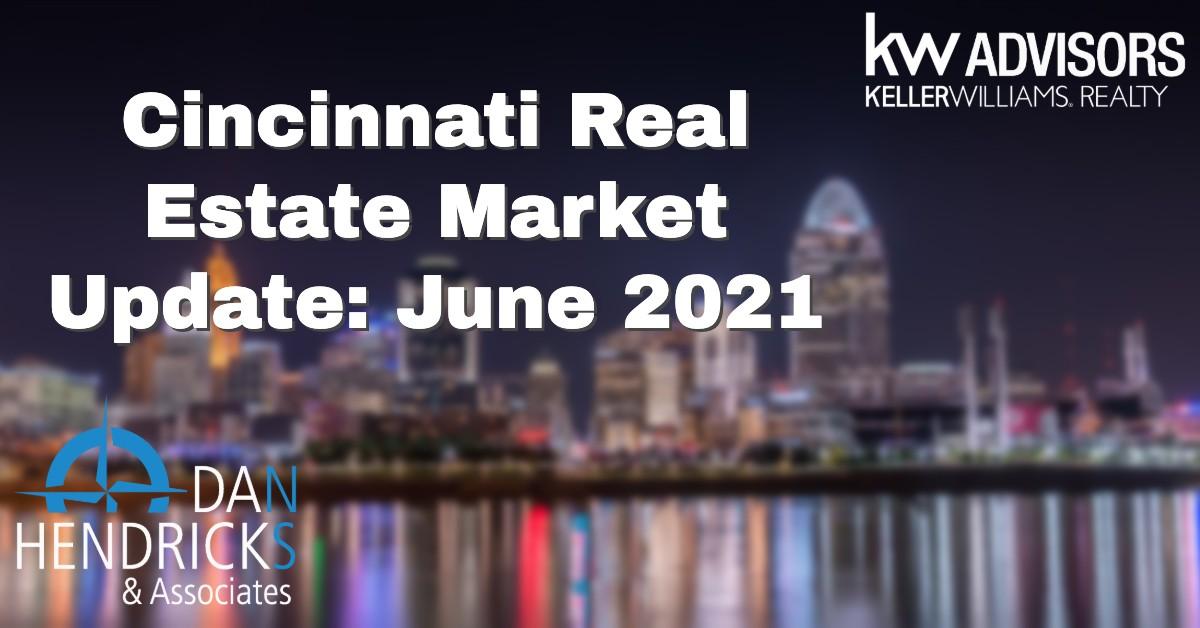 Cincinnati Real Estate Market Update: June 2021