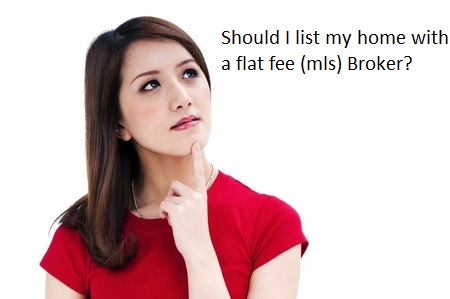 Should I list my home with a flat fee (MLS) Broker?