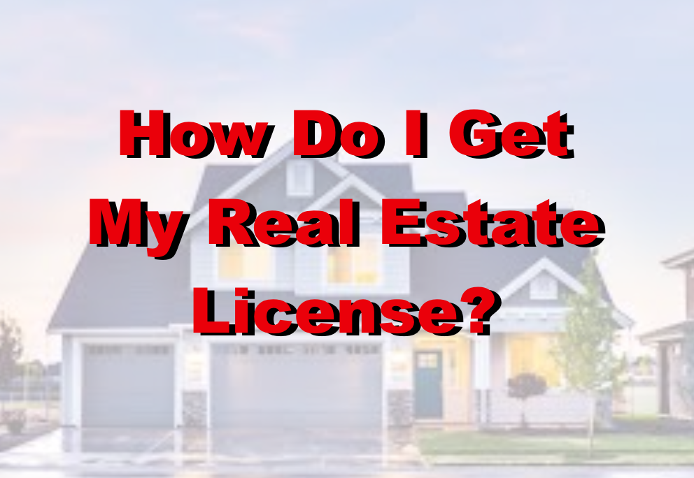 How do I get a real estate license