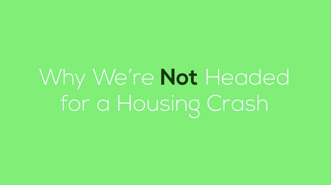 Why We're Not Headed for a Housing Crash