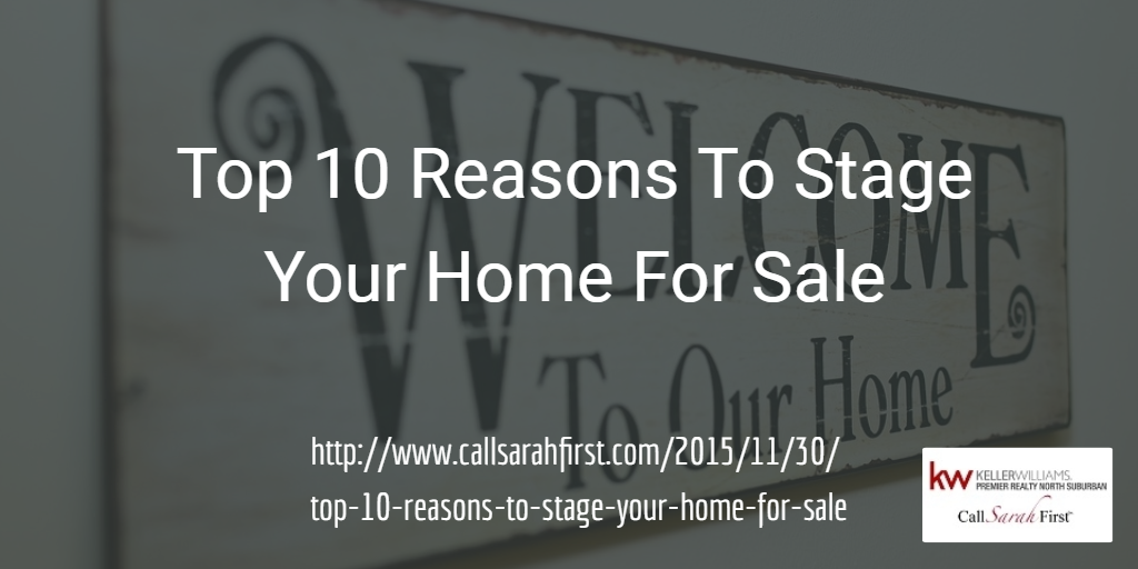 Top 10 Reasons To Stage Your Home For Sale