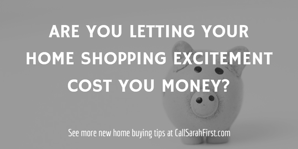 Are you letting your home shopping excitement cost you money?