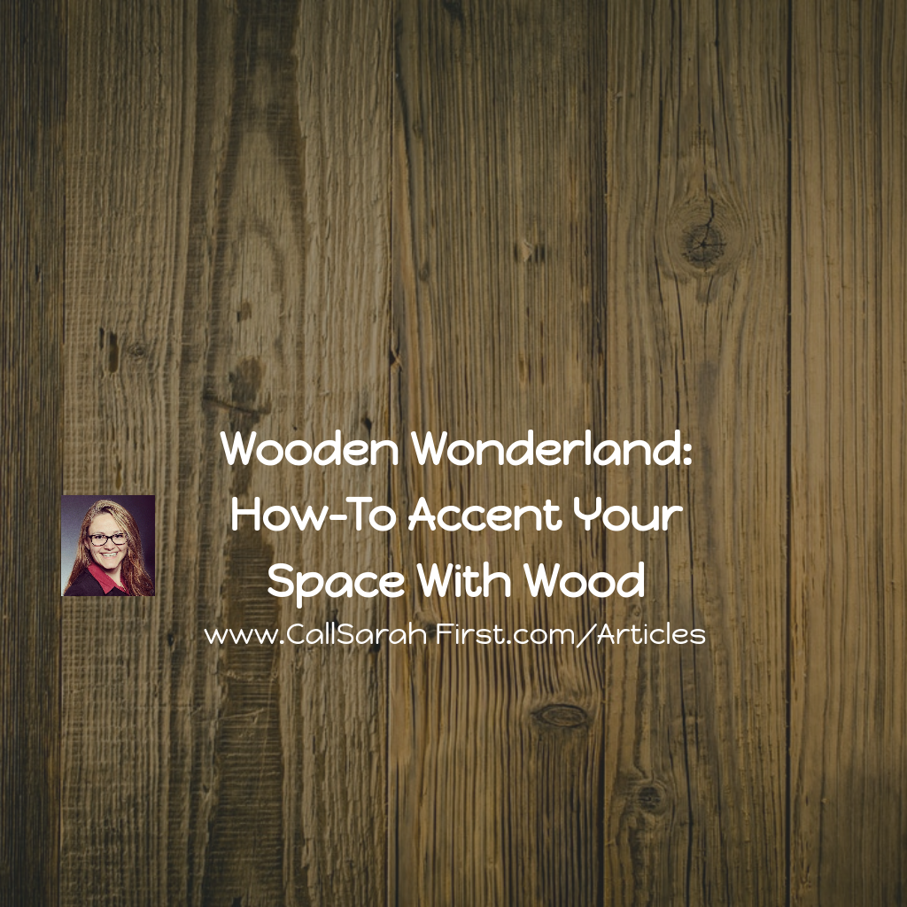 Wooden Wonderland: How-To Accent Your Space With Wood