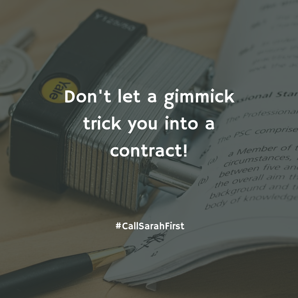Don't let a gimmick trick you into a contract!