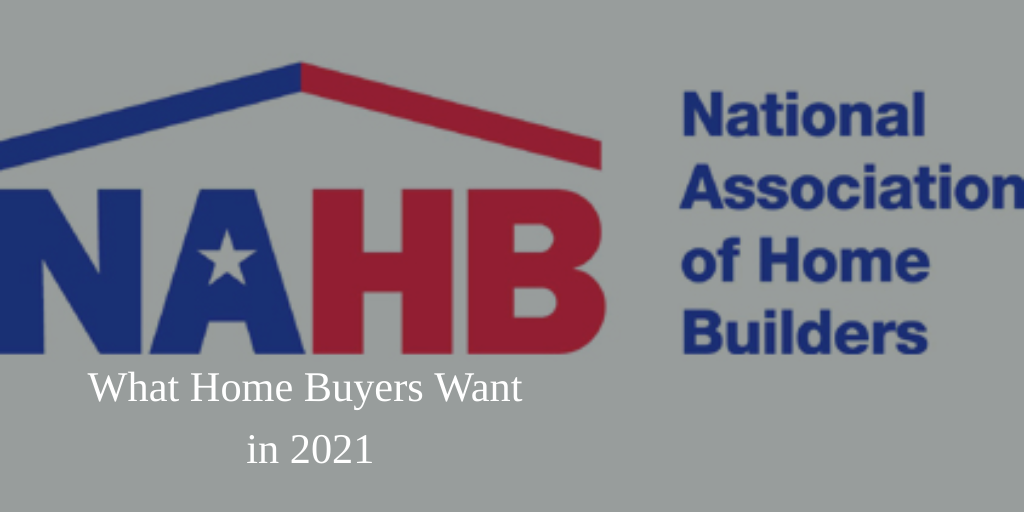 What Home Buyers Really Want 2021  NAHB Survey