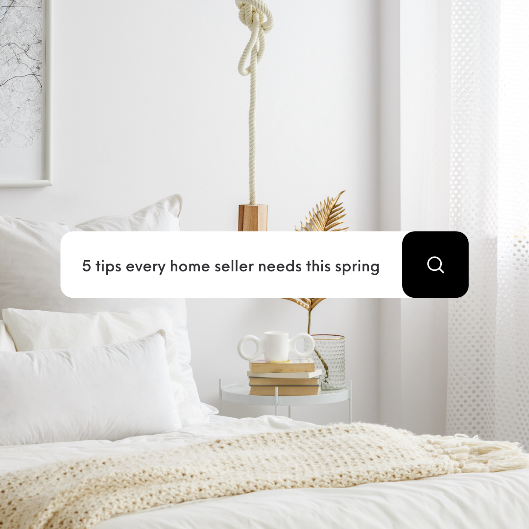 5 Tips Every Home Seller Needs This Spring