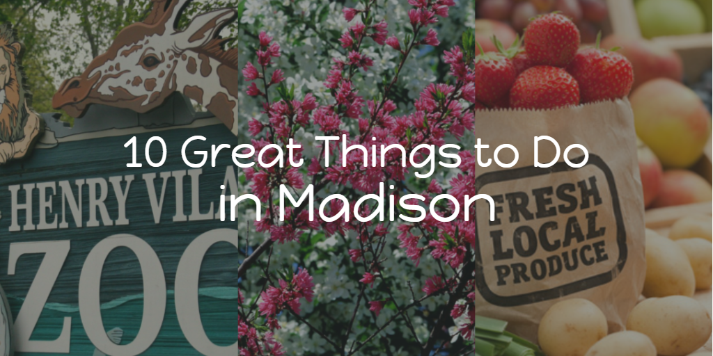 10 Things We Like About Madison in the Spring