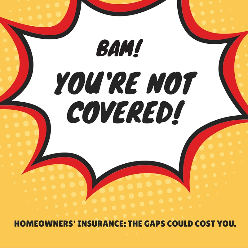 What's Not Covered by Homeowners' Insurance?