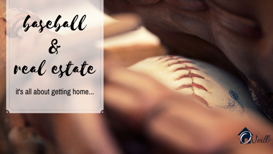 Baseball and Real Estate, It's All About Getting You Home