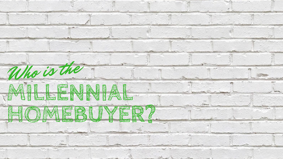 Who is the Millennial Homebuyer?