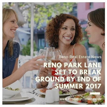 With final permit approval pending, Reno Land Inc expects to break ground on their new mixed-us Reno Park Lane project by the end of August 2017.