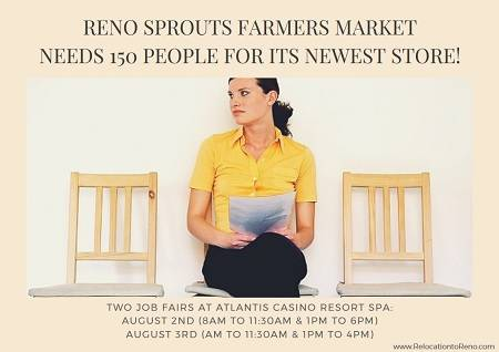 Reno Sprouts Farmers Market opens its doors in Sept 2017. They're looking for 150 people to fill positions in the new store on August 2nd & 3rd.