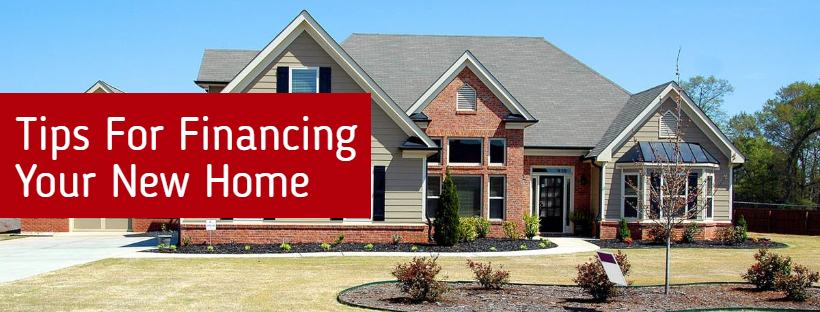 Tips For Financing Your New Home