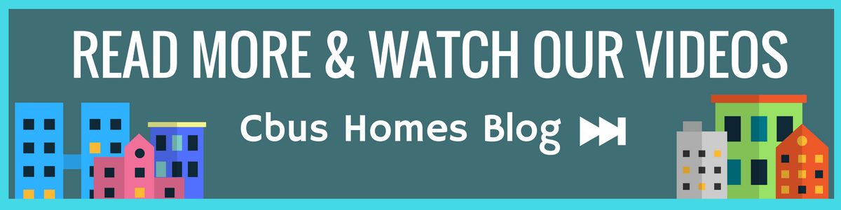 Read More Blog Posts and Watch Our Videos - Cbus Homes