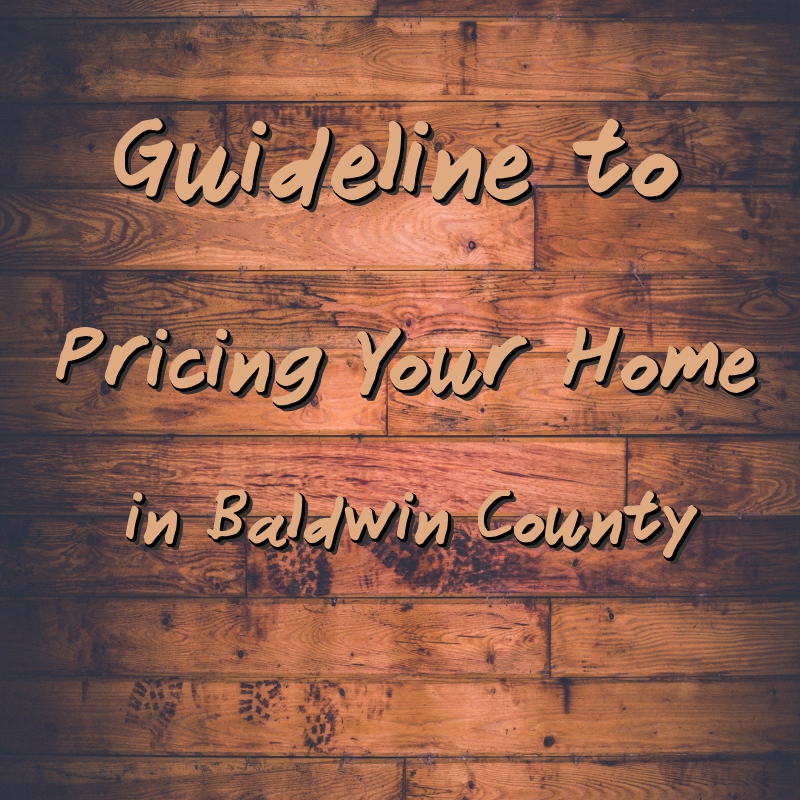Guideline to Pricing Your Home in Baldwin County