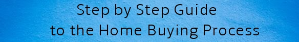 Step by Step Guide to the Home Buying Process