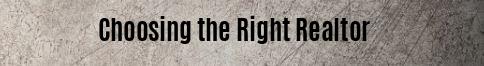 Choosing the Right Realtor