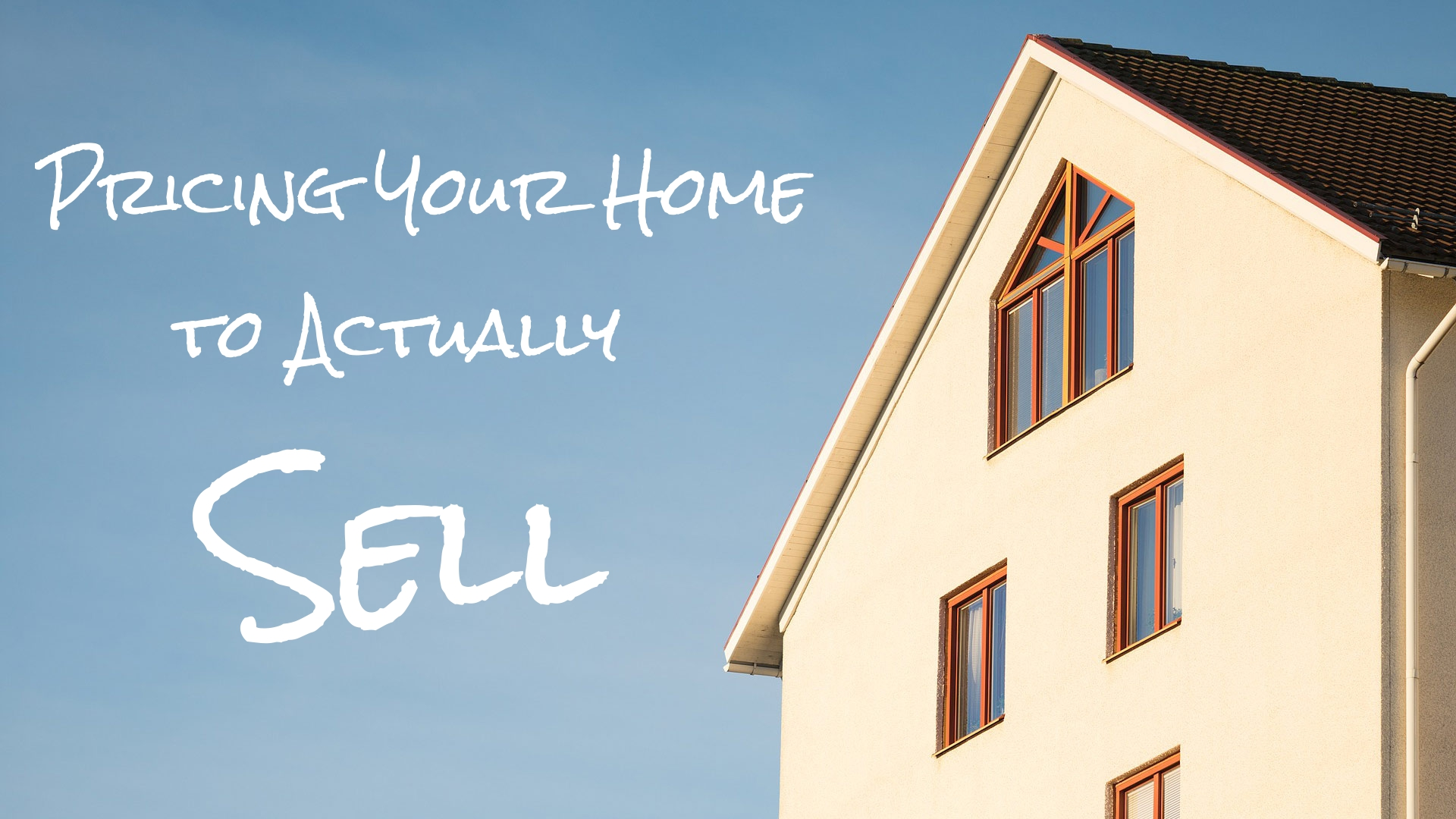 Pricing your home to sell