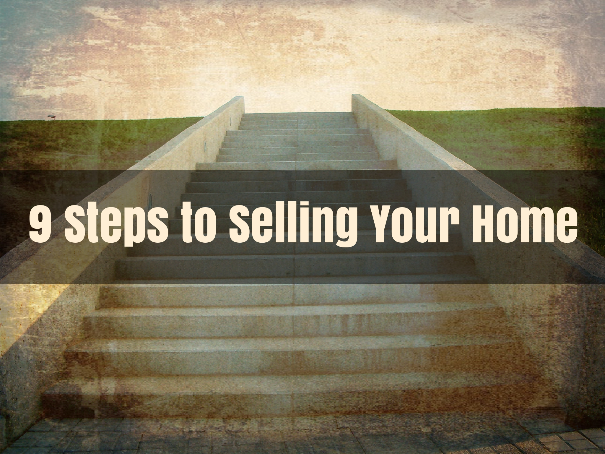 9 Steps to Selling Your Home