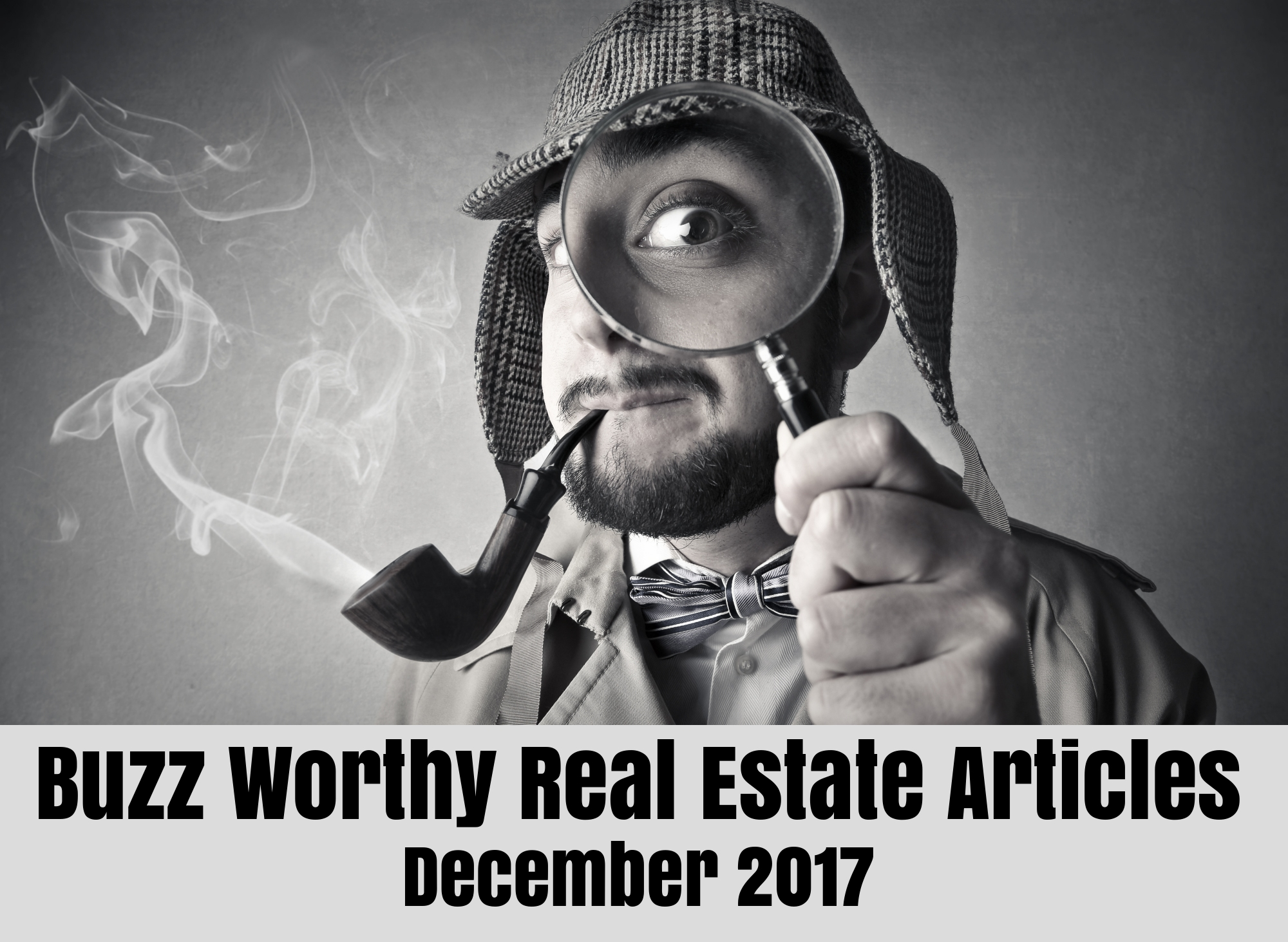 Buzz Worth Real Estate Articles December 2017