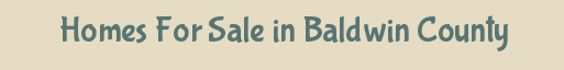 Homes for Sale Baldwin County