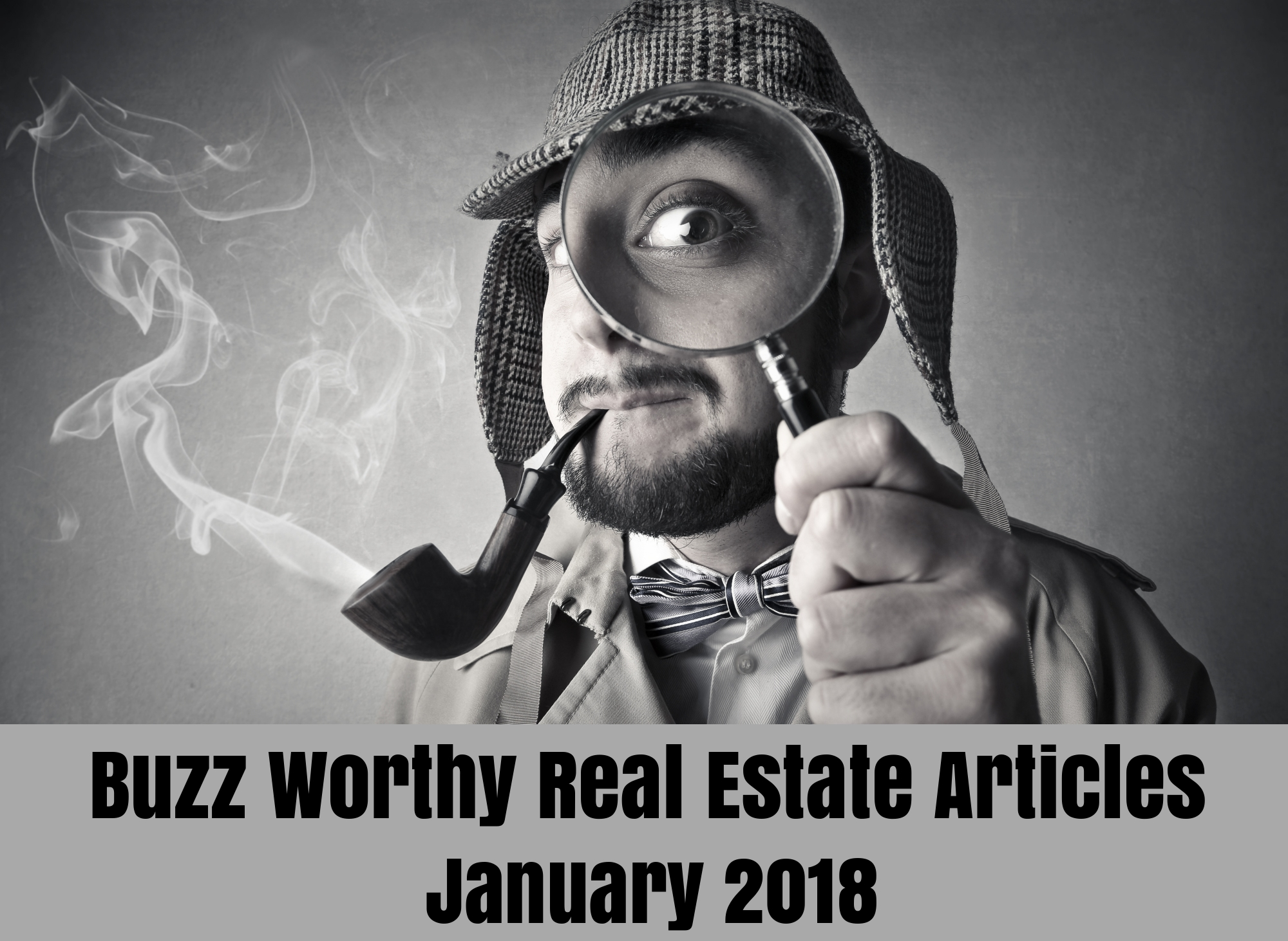 Buzz Worthy Real Estate Articles Jan. 2018