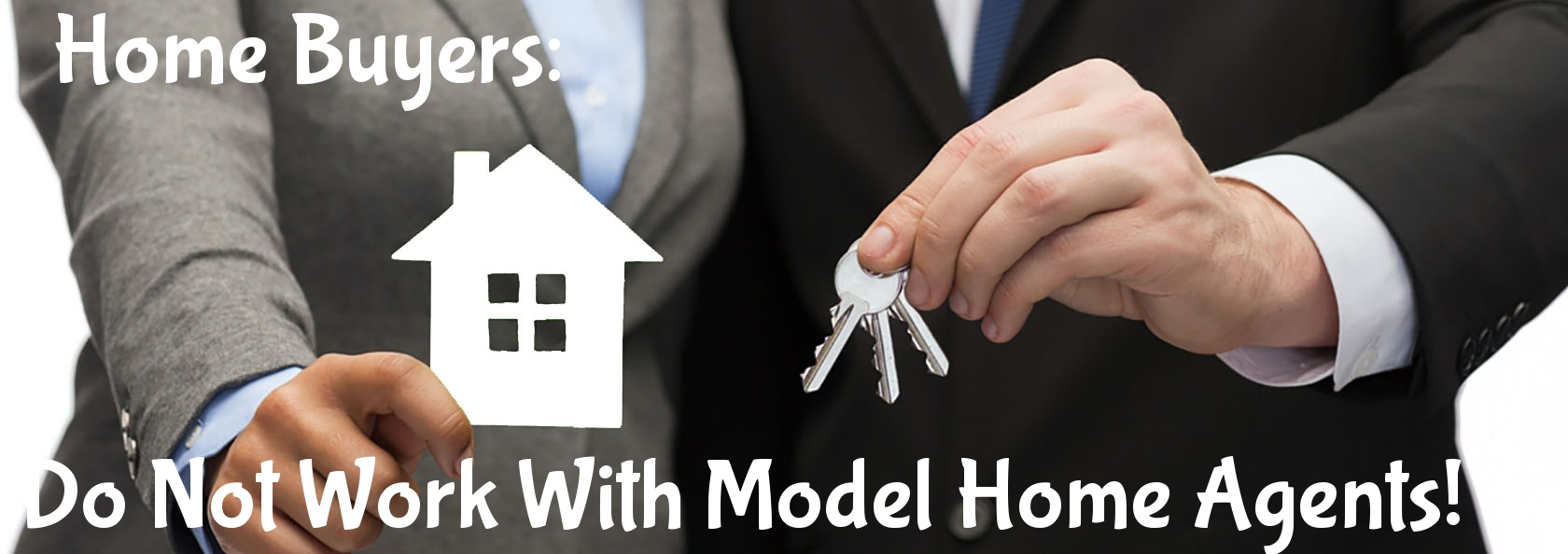Do not work with model home agents