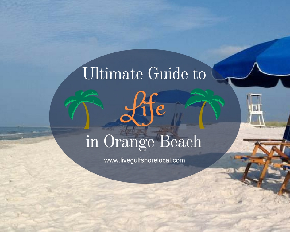 Ultimate Guide to Life in Orange Beach
