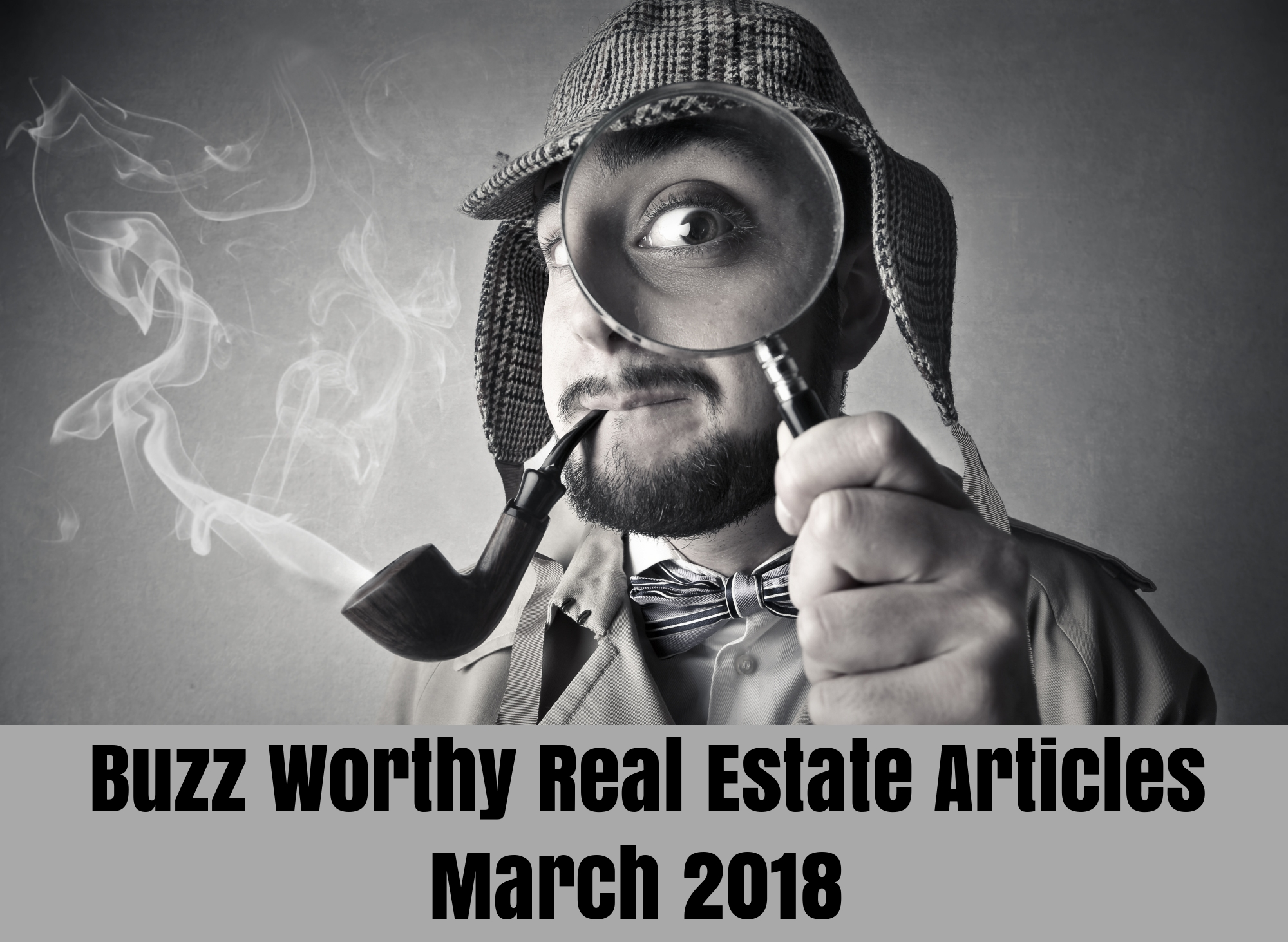 Buzz Worthy Real Estate Articles March 2018