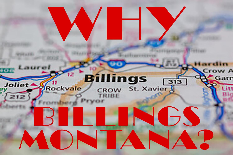 Why Billings?