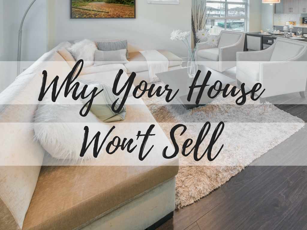 Why Your House Won't Sell
