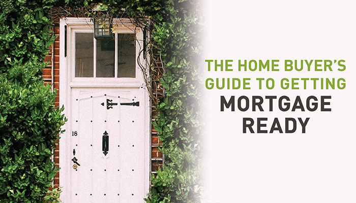 Home Buyer's Guide to Getting Mortgage Ready
