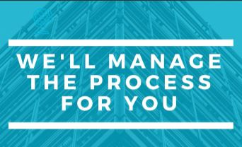 We'll Manage The Process For You