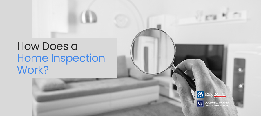 HOW DOES A HOME INSPECTION WORK?