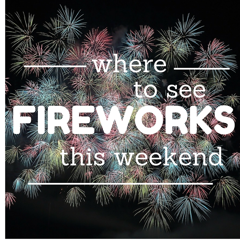 Where can I see fireworks this weekend?