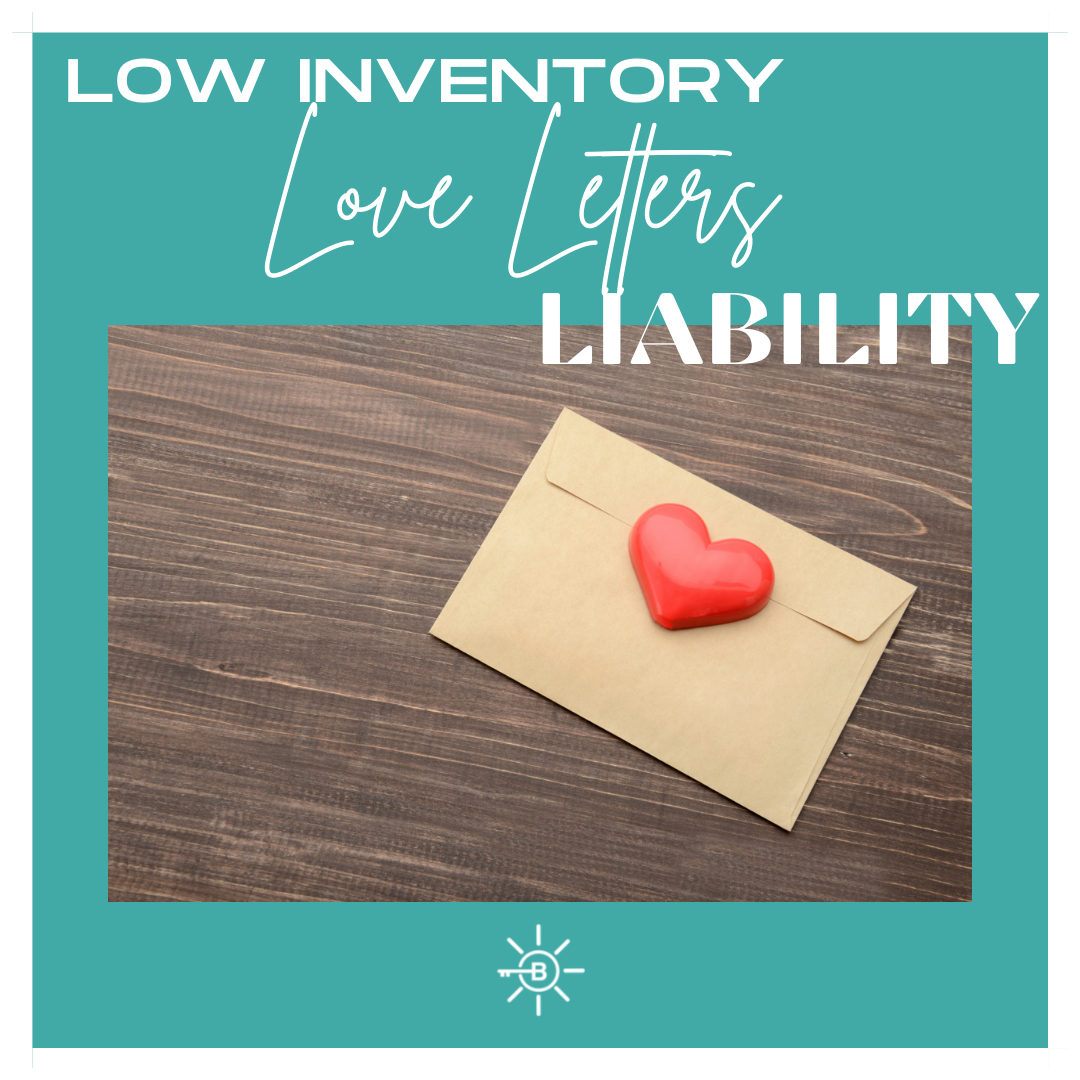 LOW INVENTORY... LOVE LETTERS... & LIABILITY