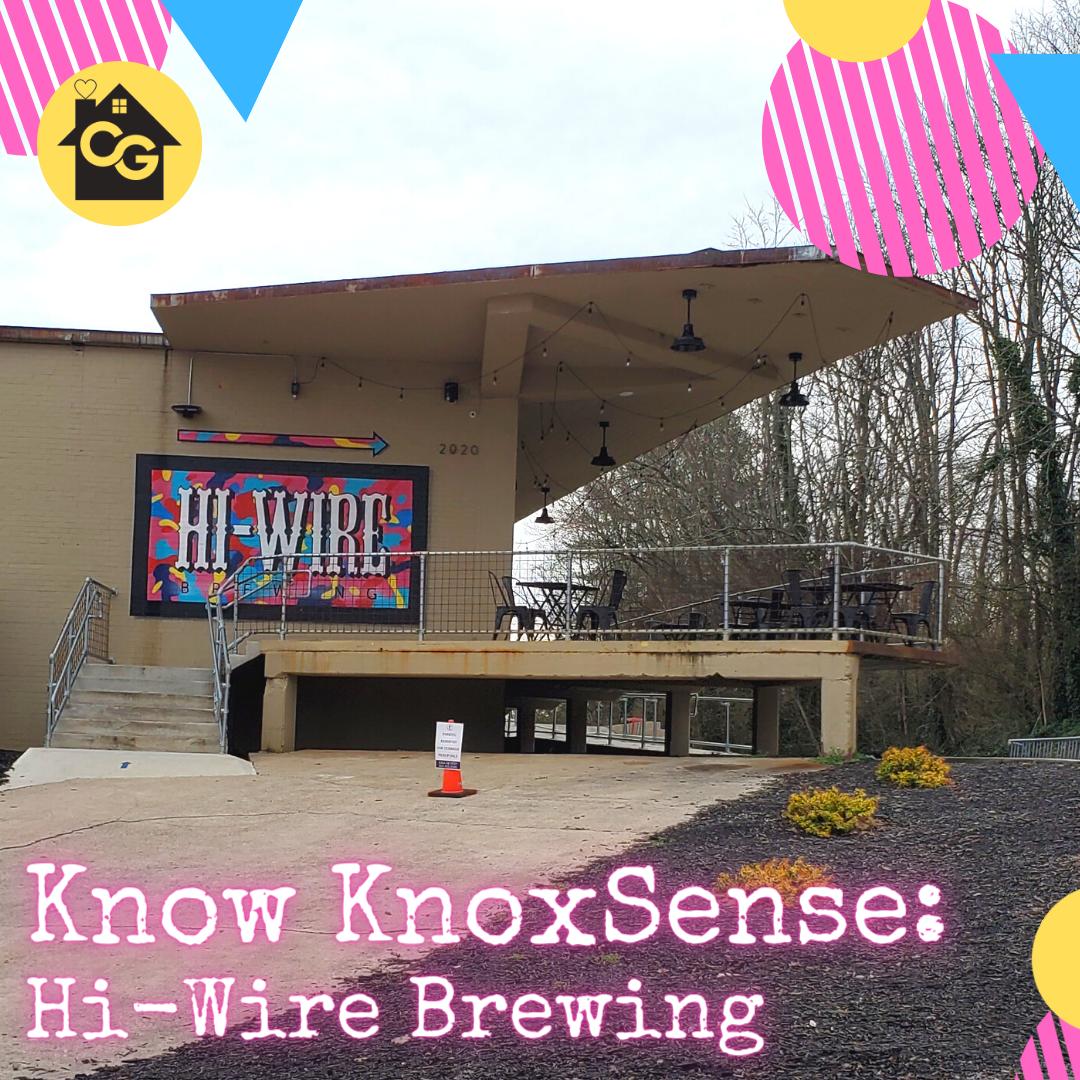 Know Knoxsense: Hi-Wire Brewing