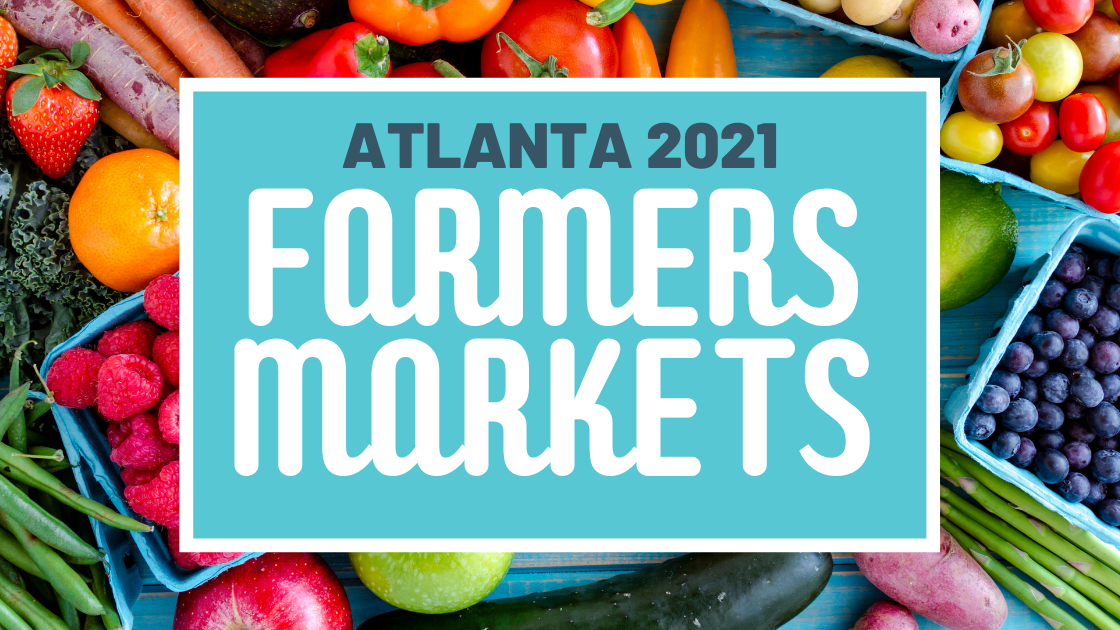 Metro Atlanta Farmers Markets 2021