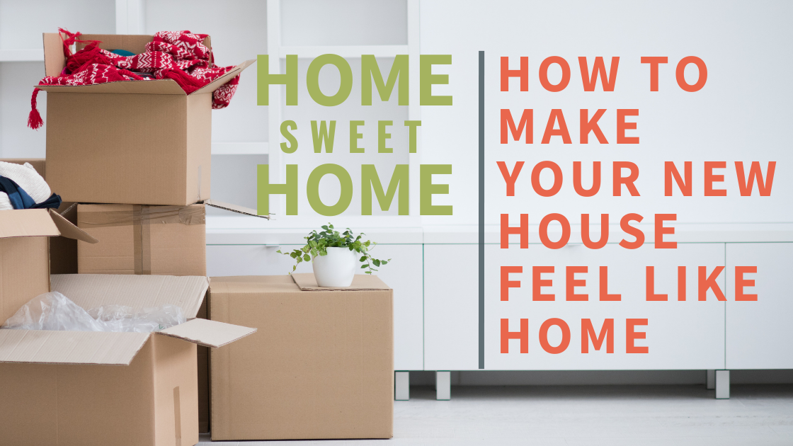 Make Your House Feel Like Home
