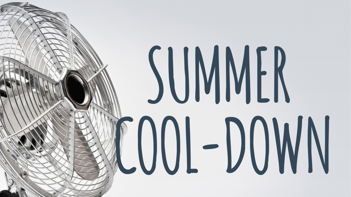 Summer Cool Down Tips and Advice