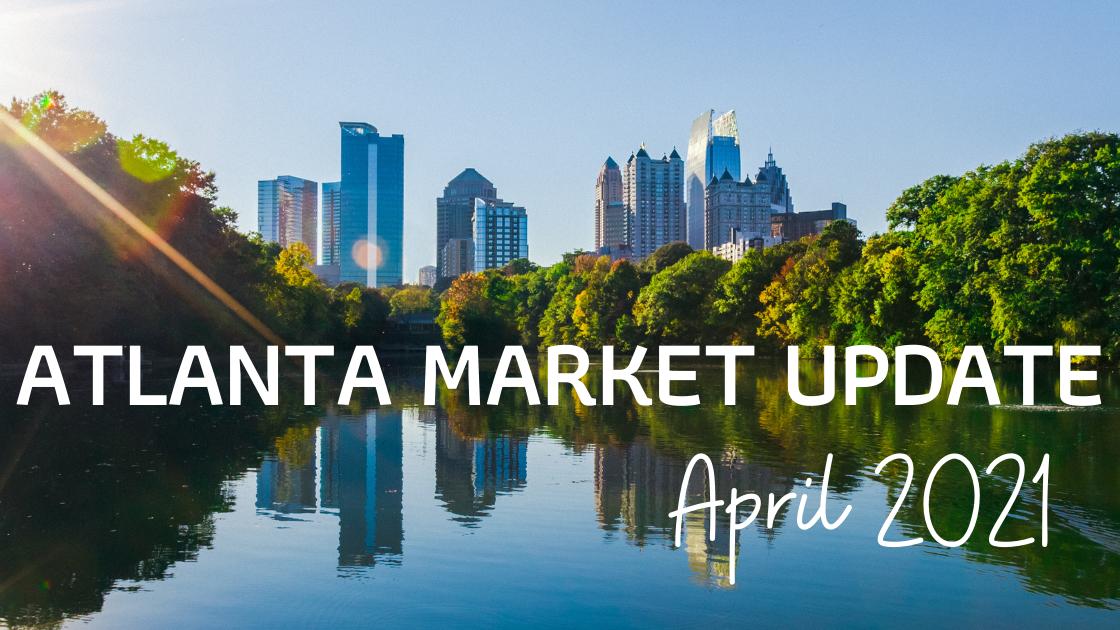 Metro Atlanta Market Update: April 2021