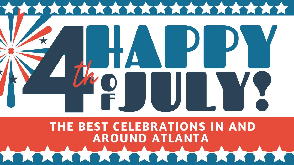 Metro Atlanta Independence Day Celebrations 2021