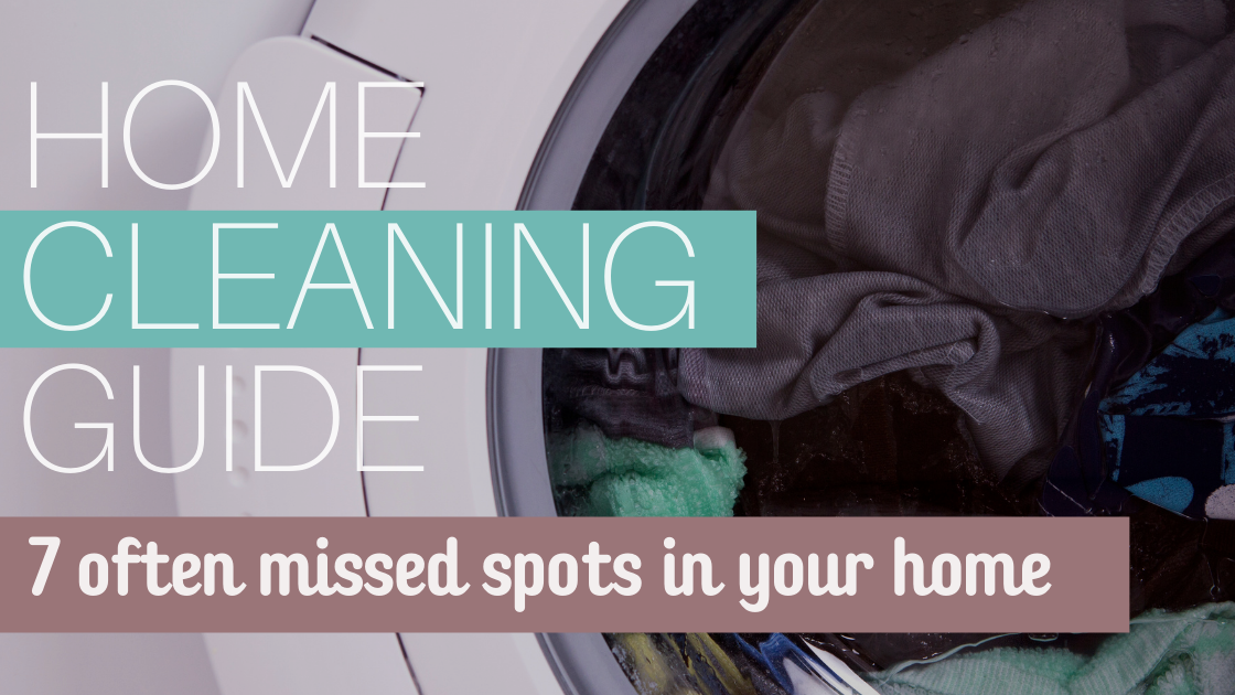 Home Cleaning Guide: The 7 Most Missed Areas of Your Home