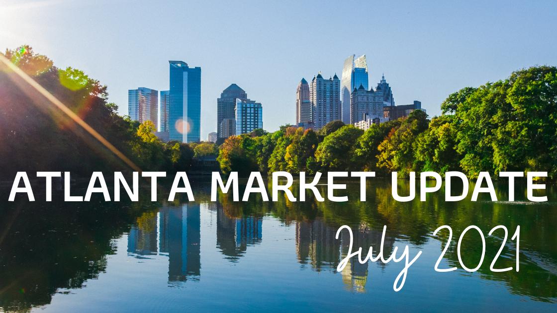 Metro Atlanta Market Update: July 2021