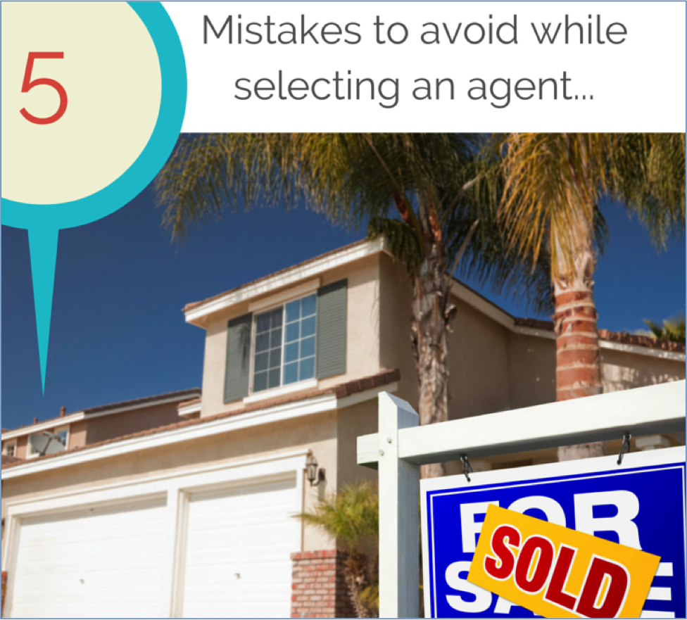 Five mistakes to avoid while selecting an agent