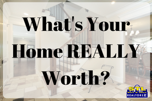 What's Your Home REALLY Worth?
